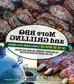 More BBQ and Grilling for the Big Green Egg and Other Kamado