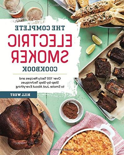 complete electric smoker cookbook over 100 tasty recipes ste