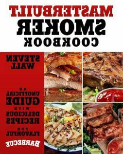 Masterbuilt Smoker Cookbook : An Unofficial Guide With Delic