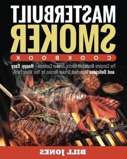 Masterbuilt Smoker Cookbook: The Complete Masterbuilt Electr