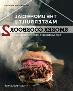 The Unofficial Masterbuilt  Smoker Cookbook 2 :  A BBQ Guide