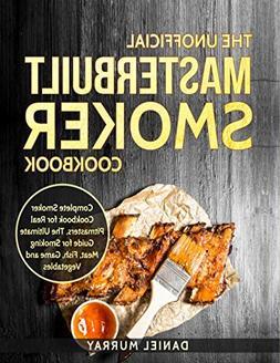 The Unofficial Masterbuilt Smoker Cookbook: Complete Smoker